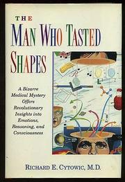 THE MAN WHO TASTED SHAPES by Richard E. Cytowic