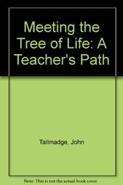 MEETING THE TREE OF LIFE by John Tallmadge