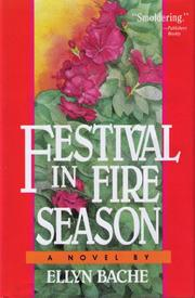FESTIVAL IN FIRE SEASON by Ellyn Bache