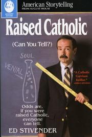 RAISED CATHOLIC (CAN YOU TELL?) by Ed Stivender