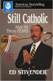STILL CATHOLIC by Ed Stivender