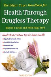 THE EDGAR CAYCE HANDBOOK FOR HEALTH THROUGH DRUGLESS THERAPY by Harold J. & Ruth Hagy Brod Reilly