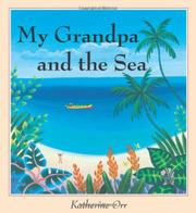 MY GRANDPA AND THE SEA by Katherine Orr