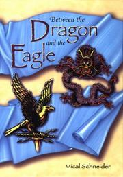 BETWEEN THE DRAGON AND THE EAGLE by Mical Schneider