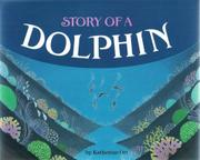 STORY OF A DOLPHIN by Katherine Orr