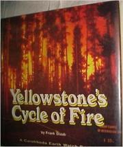 YELLOWSTONE'S CYCLE OF FIRE by Frank Staub