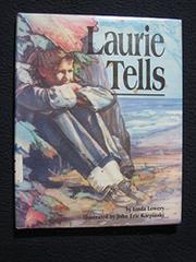 LAURIE TELLS by Linda Lowery