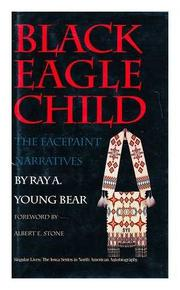 BLACK EAGLE CHILD by Ray A. Young Bear