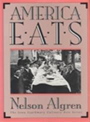 AMERICA EATS by Nelson Algren
