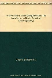 IN MY FATHER'S STUDY by Ben Orlove