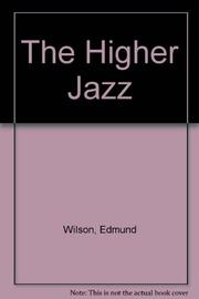 THE HIGHER JAZZ by Edmund Wilson