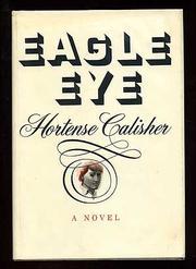 EAGLE EYE by Hortense Calisher