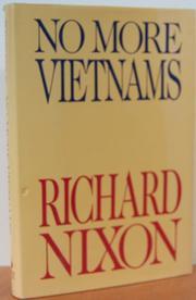 NO MORE VIETNAMS by Richard Nixon