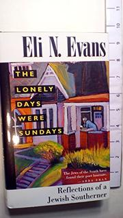 THE LONELY DAYS WERE SUNDAYS by Eli N. Evans