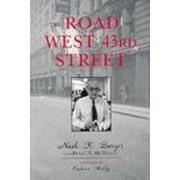 THE ROAD TO WEST 43RD STREET by Nash K. Burger
