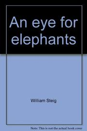 AN EYE FOR ELEPHANTS by William Steig