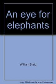 AN EYE FOR ELEPHANTS by William Steig