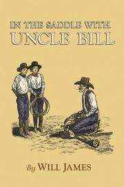 IN THE SADDLE WITH UNCLE BILL by Will James