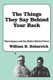 THE THINGS THEY SAY BEHIND YOUR BACK by William B. Helmreich