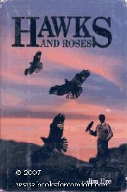 HAWKS AND ROSES by Jim Ure