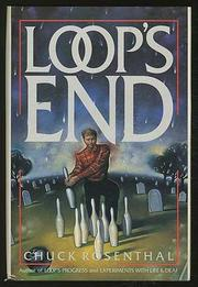 LOOP'S END by Chuck Rosenthal