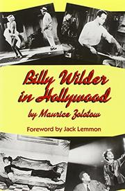 BILLY WILDER IN HOLLYWOOD by Manrice Zolotow