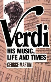 VERDI--His Music, Life and Times by George Martin