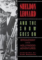 AND THE SHOW GOES ON by Sheldon Leonard
