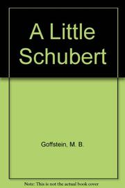 A LITTLE SCHUBERT by M.B. Goffstein