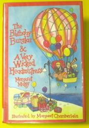 THE BIRTHDAY BURGLAR AND A VERY WICKED HEADMISTRESS by Margaret Mahy