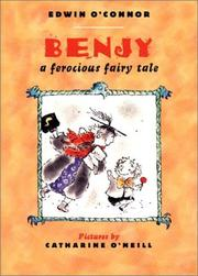 BENJY: A Ferocious Fairy Tale by Edwin O'Connor
