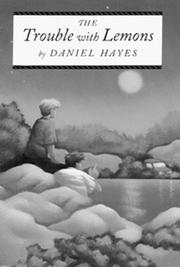 THE TROUBLE WITH LEMONS by Daniel Hayes