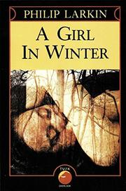 A GIRL IN WINTER by Philip Larkin