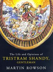 THE LIFE AND OPINIONS OF TRISTRAM SHANDY, GENTLEMAN by Martin Rowson