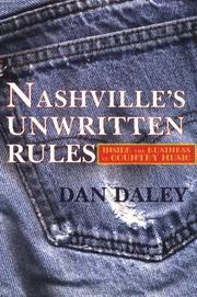 NASHVILLE'S UNWRITTEN RULES by Dan Daley