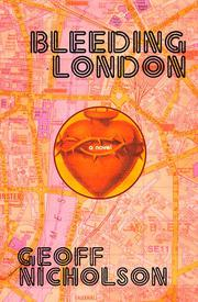 BLEEDING LONDON by Geoff Nicholson