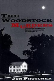 THE WOODSTOCK MURDERS by Jon Froscher