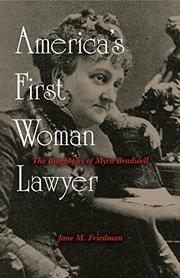 AMERICA'S FIRST WOMAN LAWYER by Jane M. Friedman