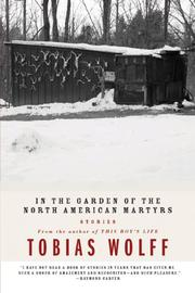 IN THE GARDEN OF THE NORTH AMERICAN MARTYRS by Tobias Wolff