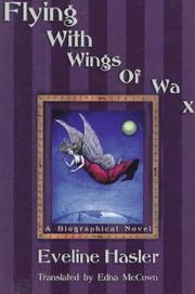 FLYING WITH WINGS OF WAX by Eveline Hasler