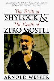 THE BIRTH OF SHYLOCK AND THE DEATH OF ZERO MOSTEL by Arnold Wesker
