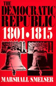 THE DEMOCRATIC REPUBLIC: 1801-1815 by Marshall Smelser