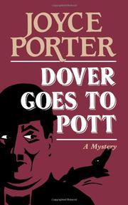 DOVER GOES TO POTT by Joyce Porter
