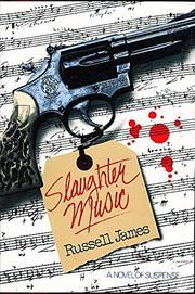 SLAUGHTER MUSIC by Russell James