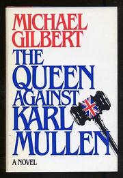 THE QUEEN AGAINST KARL MULLEN by Michael Gilbert