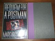 A REQUIEM FOR A POSTMAN by Margaret Press