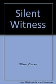 SILENT WITNESS by Charles Wilson