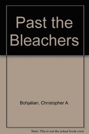 PAST THE BLEACHERS by Christopher A. Bohjalian