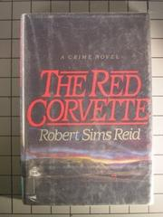 THE RED CORVETTE by Robert Sims Reid