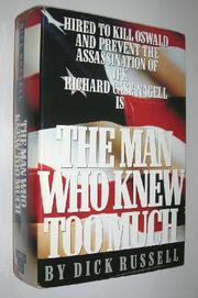 THE MAN WHO KNEW TOO MUCH by Dick Russell